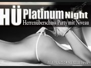 ♕ HÜ-PLATINUM NIGHT ♕   Nur 50€ / PREMIUM 45€