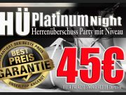 ♕ HÜ-PLATINUM NIGHT ♕  Paar/Single 45€