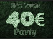 Michas verrückte 40€ Party