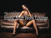 Villa Palazzo - EROTIC AFTER WORK LOUNGE