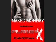 NAKED MONDAY im Planet X