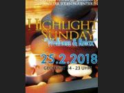 "Highlight-Sunday""Wellness & Relax""!25.02.2018"