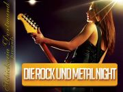 DIE ROCK UND METAL NIGHT