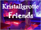 Kristallgrotte Friends